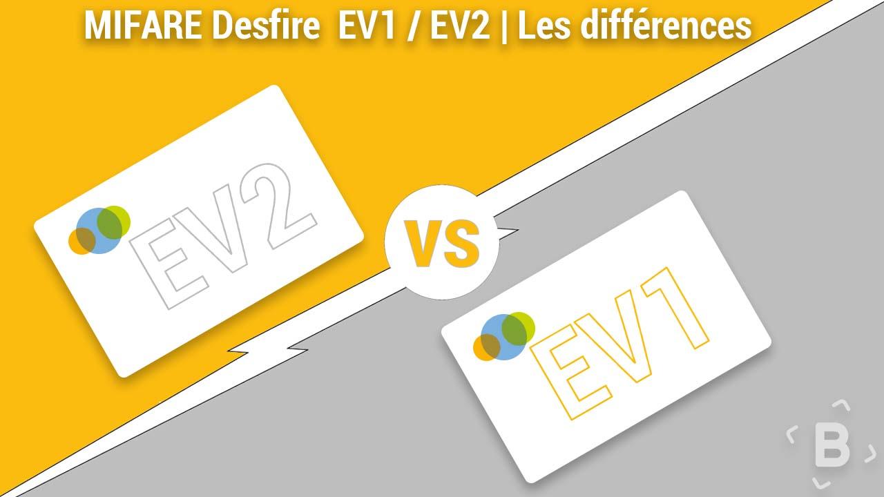 MIFARE Desfire  EV1 / EV2 | Les différences